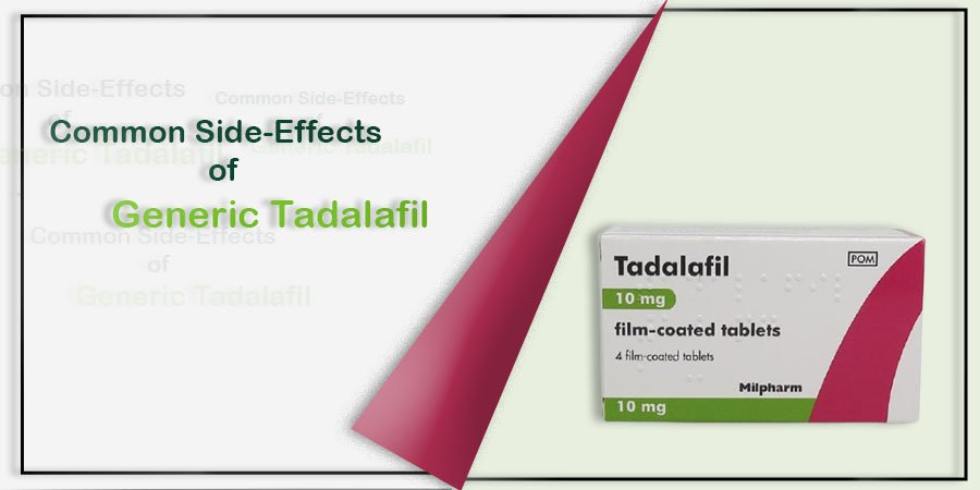 Common Side-Effects of Generic Tadalafil to Know About