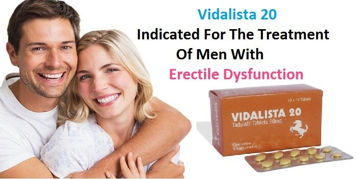 Vidalista 20 : Indicated For The Treatment Of Men With Erectile Dysfunction