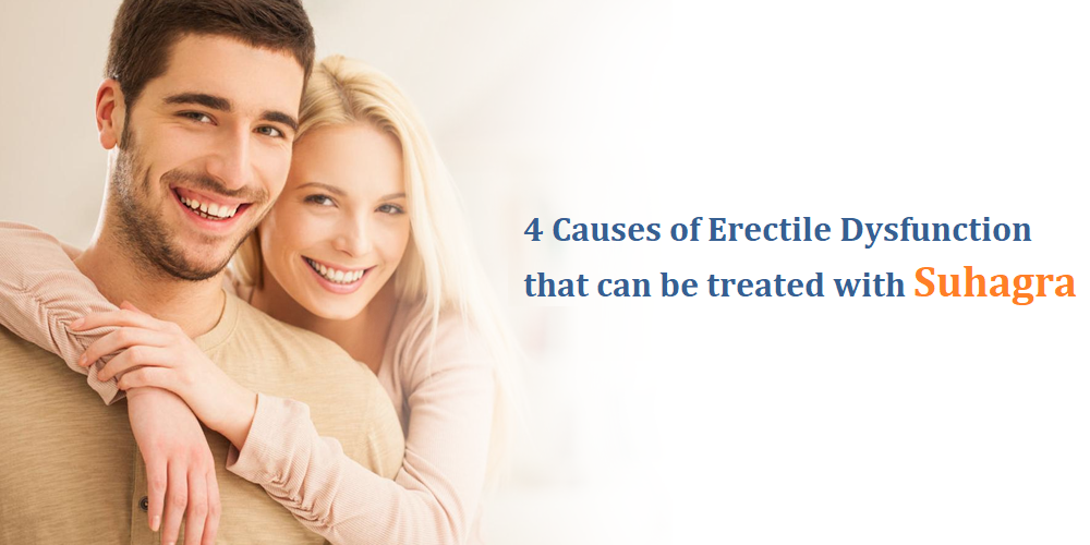 4 Causes of Erectile Dysfunction that can be treated with Suhagra