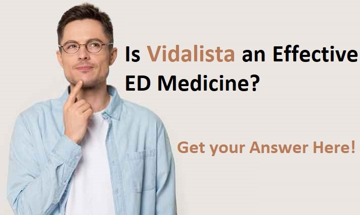 Is Vidalista an Effective ED Medicine?